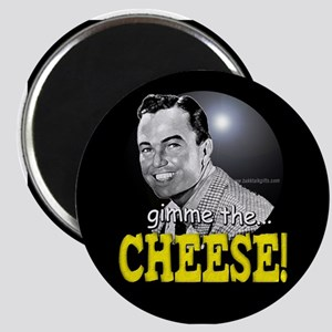 Gimme the Cheese!... Magnet