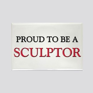 Proud to be a Sculptor Rectangle Magnet