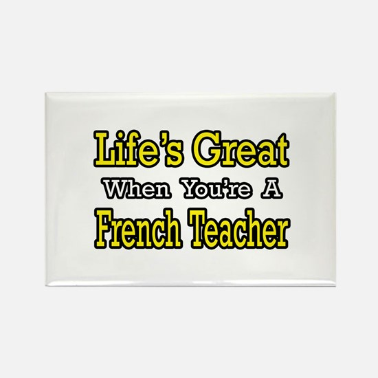 """Life's Great..French Teacher Rectangle Magnet"