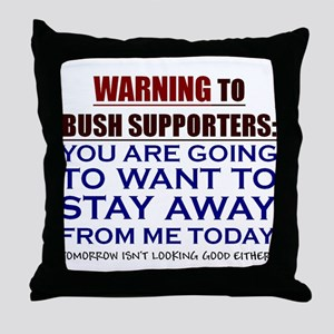 You'll want to STAY AWAY Throw Pillow