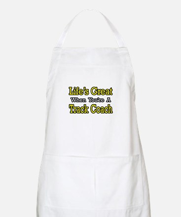 """""""Life's Great...Track Coach"""" BBQ Apron"""