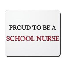 Proud to be a School Nurse Mousepad