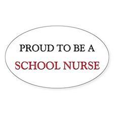 Proud to be a School Nurse Oval Sticker