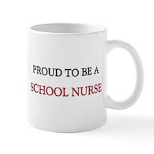 Proud to be a School Nurse Mug