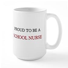 Proud to be a School Nurse Large Mug