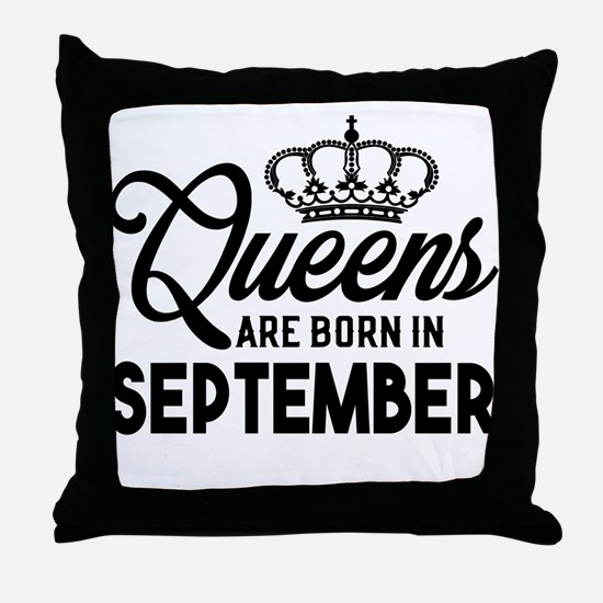 Queens Are Born In September Throw Pillow