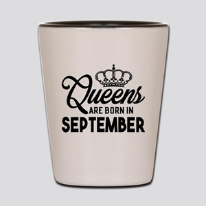 Queens Are Born In September Shot Glass
