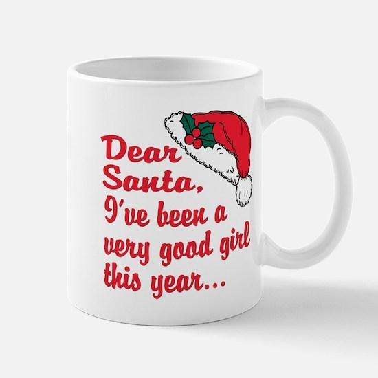 Dear Santa,i've been a good girl Mug