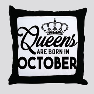 Queens Are Born In October Throw Pillow