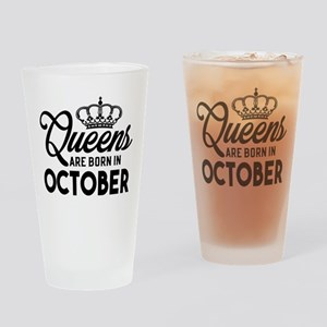 Queens Are Born In October Drinking Glass