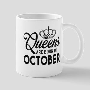 Queens Are Born In October Mugs