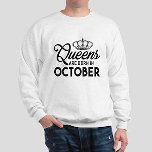 Queens Are Born In October Sweatshirt