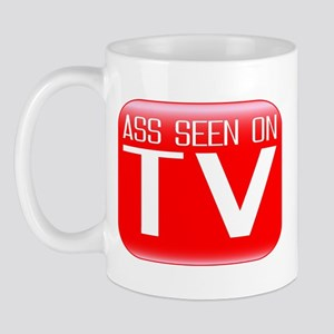 Ass Seen On TV Mug