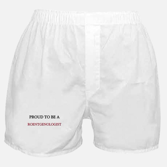 Proud to be a Roentgenologist Boxer Shorts
