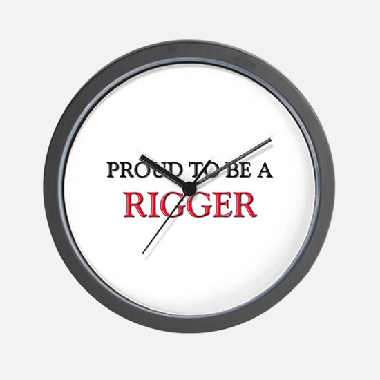 Proud to be a Rigger Wall Clock