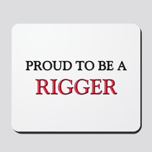 Proud to be a Rigger Mousepad