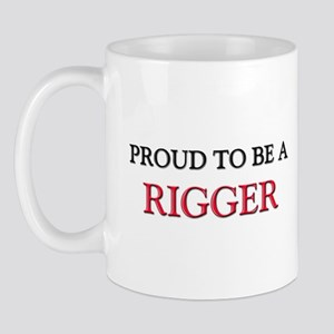 Proud to be a Rigger Mug