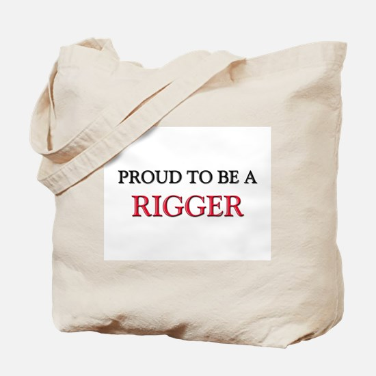 Proud to be a Rigger Tote Bag