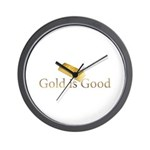 Gold is Good Wall Clock