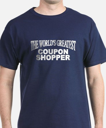 """""""The World's Greatest Coupon Shopper"""" T-Shirt"""