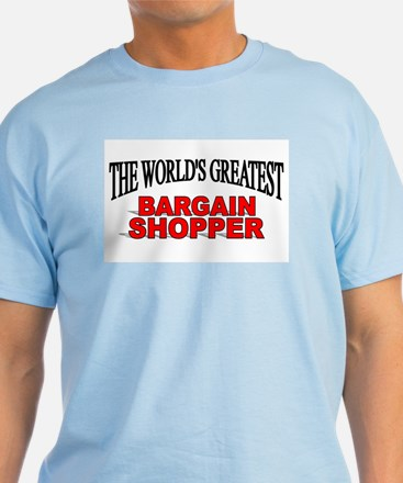 """The World's Greatest Bargain Shopper"" T-Shirt"