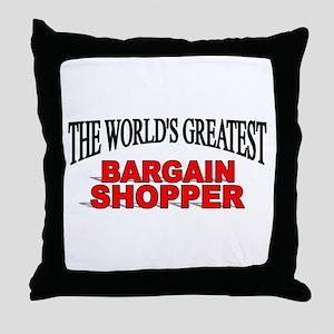 """The World's Greatest Bargain Shopper"" Throw Pillo"