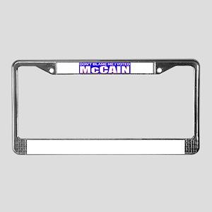 Don't Blame Me I Voted McCain License Plate Frame