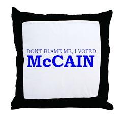 Don't Blame Me I Voted McCain Throw Pillow
