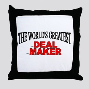 """The World's Greatest Deal Maker"" Throw Pillow"