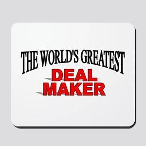 """""""The World's Greatest Deal Maker"""" Mousepad"""