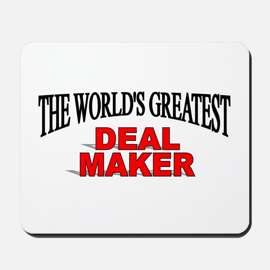 """The World's Greatest Deal Maker"" Mousepad"