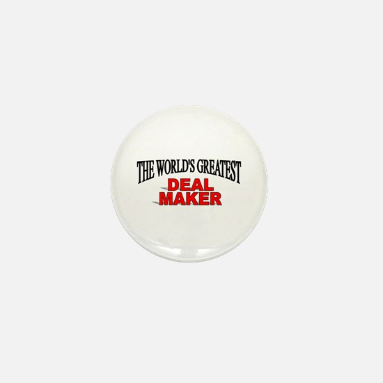 """The World's Greatest Deal Maker"" Mini Button"