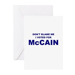Don't Blame Me I Voted McCain Greeting Cards (Pk o