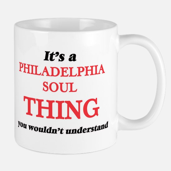 It's a Philadelphia Soul thing, you would Mugs