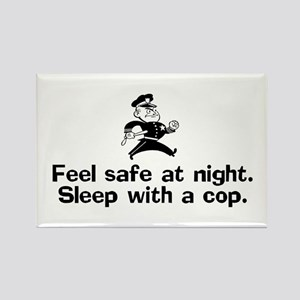 Feel Safe at Night. Sleep with a Cop. Rectangle Ma