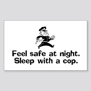 Feel Safe at Night. Sleep with a Cop. Sticker (Rec