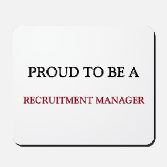 Proud to be a Recruitment Manager Mousepad