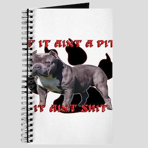 If It Aint A Pit, It Aint Shi Journal