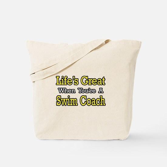 """Life's Great...Swim Coach"" Tote Bag"