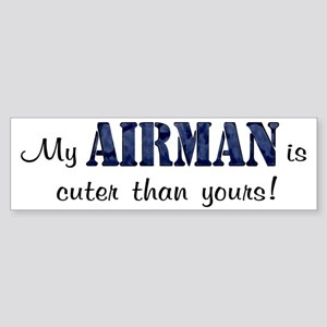 My Airman is cuter than yours Bumper Sticker