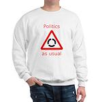 Politics as Usual Sweatshirt