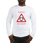 Politics as Usual Long Sleeve T-Shirt