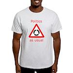 Politics as Usual Light T-Shirt