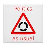 Politics as Usual Tile Coaster