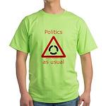 Politics as Usual Green T-Shirt