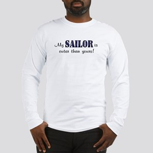 My Sailor is cuter than yours Long Sleeve T-Shirt