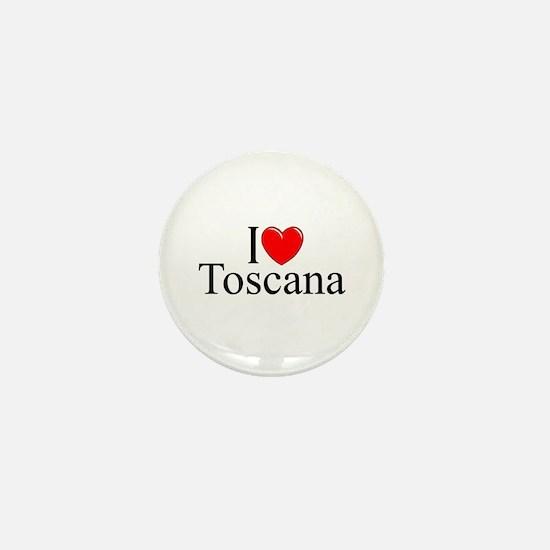 """I Love (Heart) Toscana"" Mini Button"
