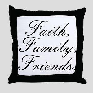 Faith, Family, Friends. Throw Pillow