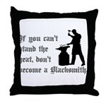 Can't Stand Heat Blacksmith Throw Pillow