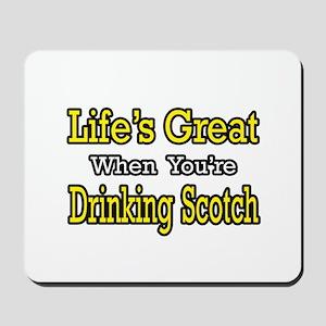"""Life...Drinking Scotch"" Mousepad"